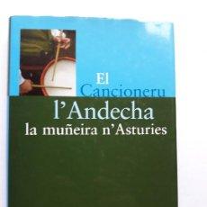 Libros de segunda mano: EL CANCIONERU L'ANDECHA - LA MUÑEIRA N'ASTURIES / VARIOS AUTORES. Lote 194234530
