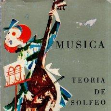 Libros de segunda mano: MUSICA. TEORIA DE SOLFEO Y CANCIONES. Mª ANGELES R. CANDELA Y JUANA MONTERO. 1967.. Lote 142049414