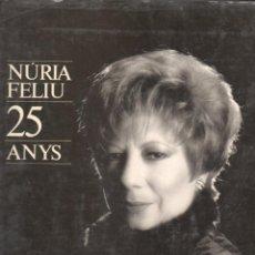 Libros de segunda mano: NÚRIA FELIU 25 ANYS (PÓRTIC, 1991) DEDICATORIA DE LA CANTANTE - AUTÓGRAFO. Lote 142293890