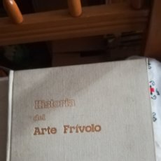 Libros de segunda mano: HISTORIA DEL ARTE FRÍVOLO. Lote 142424913