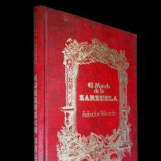 Libros de segunda mano: EL MUNDO DE LA ZARZUELA. SALVADOR VALVERDE. PALABRAS, S.A. EDITORIAL. MADRID 1980. Lote 142796610