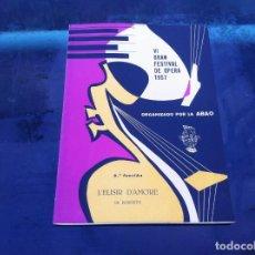 Libros de segunda mano: VI GRAN FESTIVAL DE ÓPERA 1957 (6ª FUNCIÓN) ORGANIZADO POR LA ABAO. L'ELISIR D'AMORE, DONIZETTI. Lote 143073538