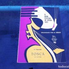 Libros de segunda mano: VI GRAN FESTIVAL DE ÓPERA 1957 (7ª FUNCIÓN) ORGANIZADO POR LA ABAO. TOSCA.. Lote 143073702