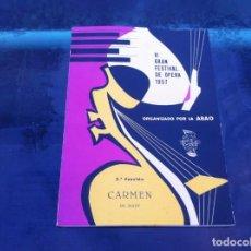 Libros de segunda mano: VI GRAN FESTIVAL DE ÓPERA 1957 (3ª FUNCIÓN) ORGANIZADO POR LA ABAO. CARMEN DE BIZET.. Lote 143074006