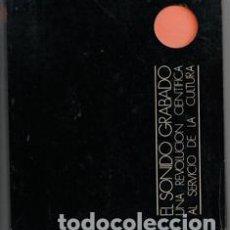 Libros de segunda mano: EL SONIDO GRABADO. UNA VEVOLUCIÓN CIENTÍFICA AL SERVICIO DE LA CULTURA.. Lote 143115785