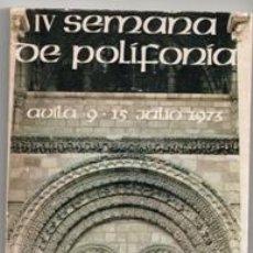 Libros de segunda mano: IV SEMANA DE POLIFONÍA, AVILA JULIO DE 1973. Lote 143116077