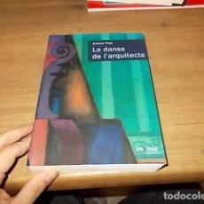 Libros de segunda mano: LA DANSA DE L'ARQUITECTE. ANTONI PIZÀ. ENSIOLA EDITORIAL. 1ª EDICIÓ 2012. EXCEL·LENT EXEMPLAR. FOTOS. Lote 143343658