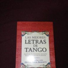 Libros de segunda mano: LAS MEJORES LETRAS DE TANGO, HÉCTOR ANGEL BENEDETTI . Lote 143663826