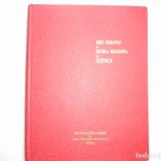 Libros de segunda mano: ANTONIO IGLESIAS, LUCIANO GONZÁLEZ SARMIENTO DIEZ SEMANAS DE MÚSICA RELIGIOSA EN CUENCA Y91432. Lote 143699546
