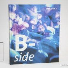Libros de segunda mano: LIBRO - BARCELONA B-SIDE / EVA VILA, PEPE NAVARRO - EDIT. AJUNTAMENT DE BARCELONA - AÑO 2008. Lote 143724430