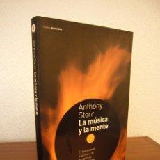 Libros de segunda mano: ANTHONY STORR: LA MÚSICA Y LA MENTE (PAIDÓS, 2002) EXCELENTE ESTADO. MUY RARO.. Lote 218687972