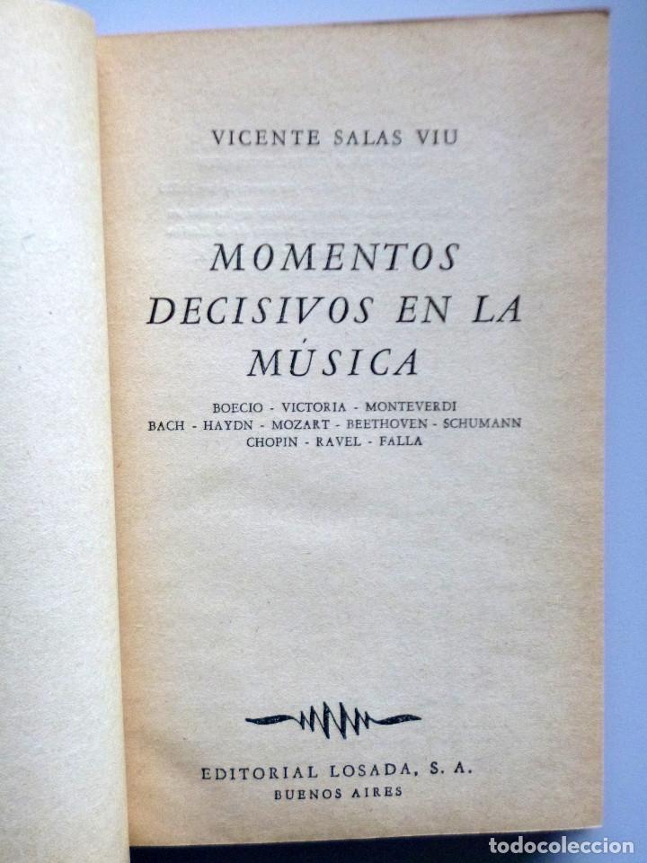 Libros de segunda mano: VICENTE SALAS VIÚ // MOMENTOS DECISIVOS DE LA MÚSICA // LOSADA // 1957 - Foto 2 - 143912362