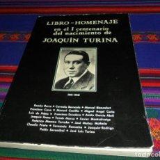 Libros de segunda mano: LIBRO-HOMENAJE EN EL I CENTENARIO DEL NACIMIENTO DE JOAQUÍN TURINA 1882 1949. MINISTERIO DE CULTURA.. Lote 143980258