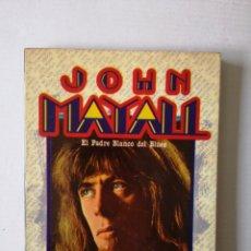 Libros de segunda mano: JOHN MAYALL - EL PADRE BLANCO DEL BLUES -. Lote 145016854