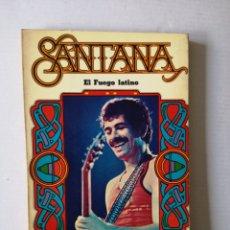 Libros de segunda mano: SANTANA - EL FUEGO LATINO -. Lote 145017280