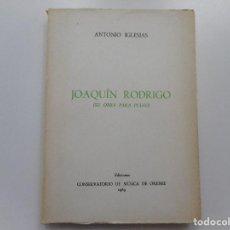 Libros de segunda mano: ANTONIO IGLESIAS JOAQUÍN RODRIGO Y91673. Lote 145595174
