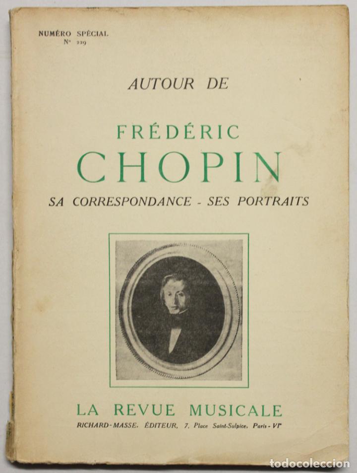 LA REVUE MUSICALE. AUTOUR DE FRÉDÉRIC CHOPIN. SA CORRESPONDANCE, SES PORTRAITS. - [REVISTA.] (Libros de Segunda Mano - Bellas artes, ocio y coleccionismo - Música)
