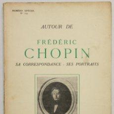 Libros de segunda mano: LA REVUE MUSICALE. AUTOUR DE FRÉDÉRIC CHOPIN. SA CORRESPONDANCE, SES PORTRAITS. - [REVISTA.]. Lote 145671736