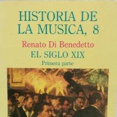Libros de segunda mano: HISTORIA DE LA MUSICA, 8 EL SIGLO XIX PRIMERA PARTE. TURNER MUSICA . Lote 151915772