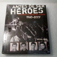 Libros de segunda mano: ANTES DE SER HEROES 1980 - 2007 LA HISTORIA DE HEROES DEL SILENCIO MICHEL ROYO, PRECINTADO 2007. Lote 146670334