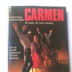 Libros de segunda mano - Música . Carmen el sueño de amor absoluto Carlos Saura Antonio Gades - 146858276
