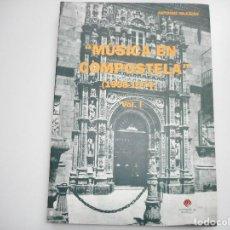 """Libros de segunda mano: ANTONIO IGLESIAS """"MÚSICA EN COMPOSTELA""""(1958-1974) VOL. I Y91895. Lote 146869338"""
