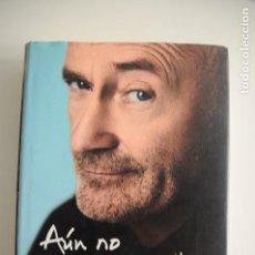 Libros de segunda mano: PHIL COLLINS - AUN NO ESTOY MUERTO AUTOBIOGRAFIA. Lote 146879270