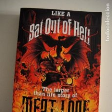 Libros de segunda mano: MEAT LOAF - LIKE A BAT OUT OF HELL BOOK , THE LARGER THAN LIFE STORY. Lote 146879494