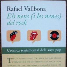 Libros de segunda mano: ELS NENS (I LES NENES) DEL ROCK. RAFAEL VALLBONA.. Lote 146904126
