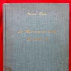 Libros de segunda mano: LA MÚSICA EN LA CORTE DE CARLOS V. AÑO: 1944. HIGINIO ANGLES. ÚNICO EN VENTA Y VENDIDO EN TC.. Lote 147191442