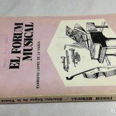 Libros de segunda mano: EL FORUM MUSICAL/ EVARISTO LOPEZ DE LA VIESCA/ FONDO DE CULTURA POPULAR. Lote 147630234