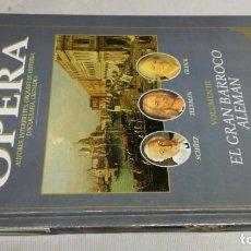 Libros de segunda mano: EL MUNDO DE LA OPERA/ EL GRAN BARROCO ALEMAN/ SOLO LIBRO. Lote 147630786