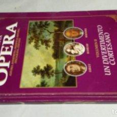 Libros de segunda mano: EL MUNDO DE LA OPERA/ UN DIVERTIMENTO CORTESANO/ SOLO LIBRO. Lote 147631494