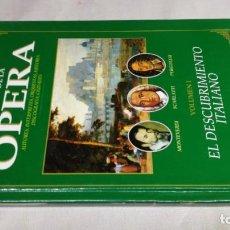 Libros de segunda mano: EL MUNDO DE LA OPERA/ EL DESCUBRIMIENTO ITALIANO/ SOLO LIBRO. Lote 147631614