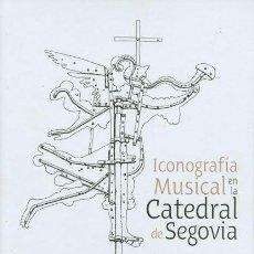Libros de segunda mano: ICONOGRAFÍA MUSICAL EN LA CATEDRAL DE SEGOVIA. Lote 147634854