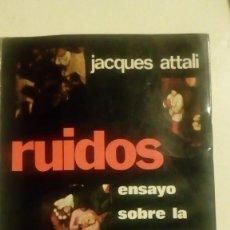 Libros de segunda mano: RUIDOS - ENSAYO SOBRE LA ECONOMIA POLITICA DE LA MUSICA POR JACQUES ATTALI 1978. Lote 147635442