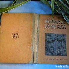 Libros de segunda mano: HISTORIA DE LA MÚSICA RAFAEL BENEDITO SECCIÓN FEMENINA DE F.E.T. Y DE LAS J.O.N.S. AÑO 1955 . Lote 147637806