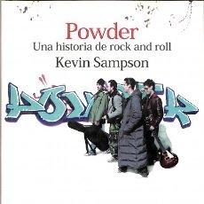 Libros de segunda mano: POWDER: UNA HISTORIA DEL ROCK AND ROLL - KEVIN SAMPSON - LUMEN - PALABRA EN EL TIEMPO. Lote 147642730