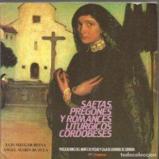 Libros de segunda mano: SAETAS PREGONES Y ROMANCES LITURGICOS CORDOBESES. LUIS MELGAR REINA. ANGEL MARIN RUJULA. Lote 147646366