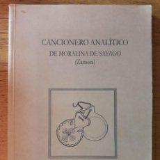 Libros de segunda mano: CANCIONERO ANALÍTICO DE MORALINA DE SAYAGO / LUIS Mª MARTÍN NEGRO / EDI. PRODER / 1ª EDICIÓN 2000. Lote 147650218
