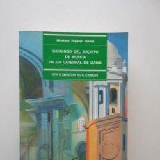 Libros de segunda mano: CATALOGO DEL ARCHIVO DE MUSICA DE LA CATEDRAL DE CADIZ, MAXIMO PAJARES BARON, IMPECABLE. Lote 147682222