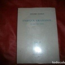 Libros de segunda mano: ENRIQUE GRANADOS, SU OBRA PARA PIANO (VOL. II) - ANTONIO IGLESIAS. Lote 238715295