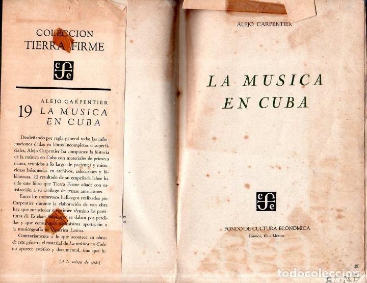 Libros de segunda mano: LA MÚSICA EN CUBA. ALEJO CARPENTIER. CON DEDICATORIA Y FIRMA DEL AUTOR. FONDO DE CULTURA. 1960. - Foto 3 - 147829226