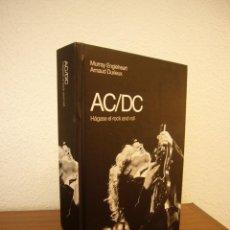 Libros de segunda mano: MURRAY ENGLEHEART & ARNAUD DURIEUX: AC/DC. HÁGASE EL ROCK AND ROLL (GLOBAL RHYTHM, 2009) PERFECTO. Lote 191913473