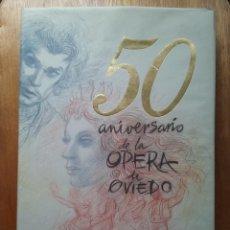Libros de segunda mano: 50 ANIVERSARIO DE LA OPERA DE OVIEDO, CASAPRIMA EDITOR, CINCUENTA, 1998, ASTURIAS. Lote 148591186