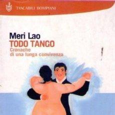 Libros de segunda mano - Todo tango. Cronache di una lunga convivenza. Meri Lao. EN ITALIANO - 148952078
