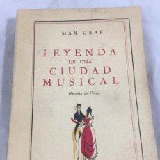 Libros de segunda mano: LEYENDA DE UNA CIUDAD MUSICAL, MAX GRAF EDITORIAL FUTURO BUENOS AIRES RÚSTICA ORIGINAL 1947. Lote 149027918