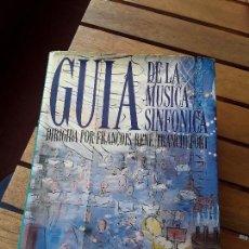 Libros de segunda mano: GUIA DE LA MÚSICA SINFÓNICA, DE FRANCOIS RENE TRANCHEFORT (DIR.). ALIANZA DICCIONARIOS.. Lote 267470644