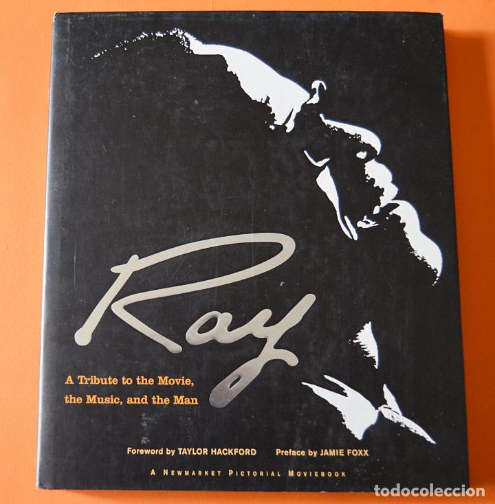 Libros de segunda mano: RAY - A TRIBUTE TO THE MOVIE, THE MUSIC AND THE MAN - LIBRO DE RAY CHARLES Y PELÍCULA RAY - INGLES - Foto 1 - 150267986