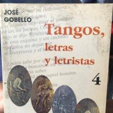 Libros de segunda mano: LIBRO TANGOS, LETRAS Y LETRISTAS 4. Lote 188595645